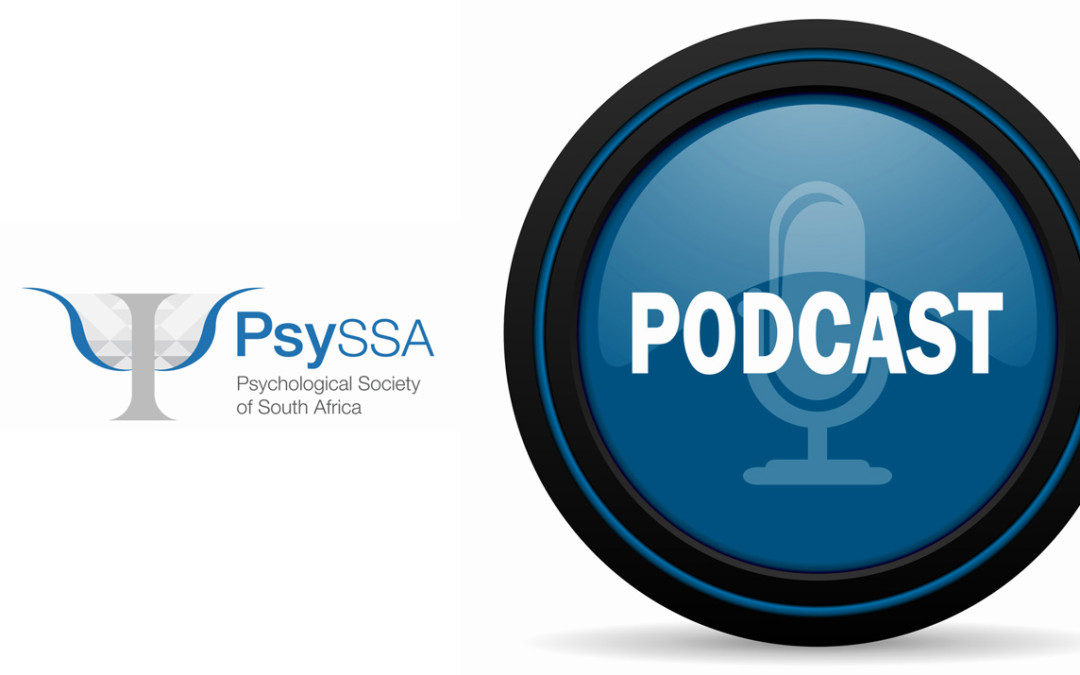 Podcast of Prof Sumaya Laher on The Role of Psychology In Modern South African Life #PsychologhysResponse/ability