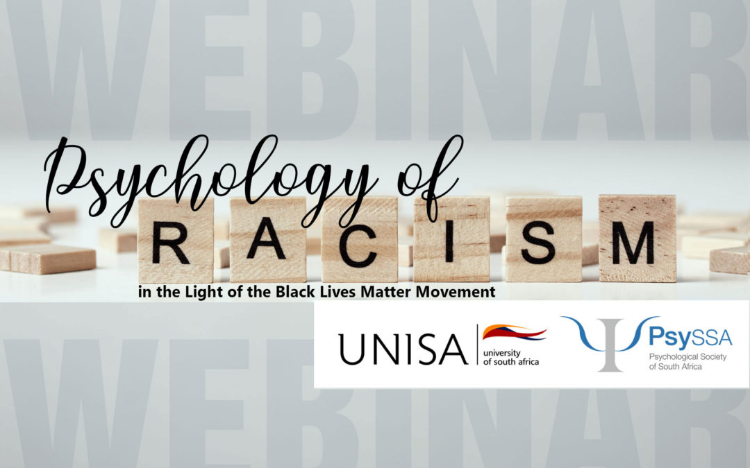 The Psychology of Racism in light of the Black Lives Matter Movement – Watch Now!