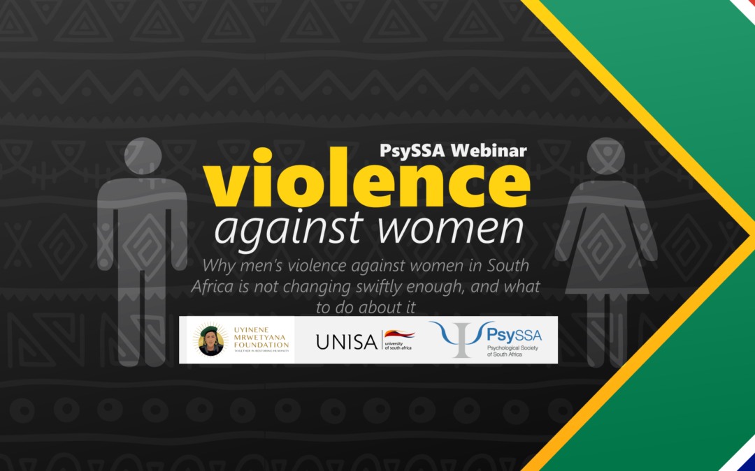 Why Men's Violence Against Women in South Africa is Not Changing Swiftly Enough, and What To Do About It