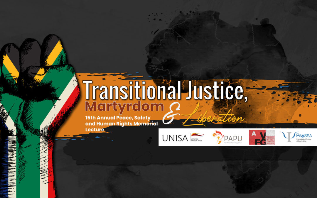15th Annual Peace, Safety and Human Rights Memorial Lecture, Transitional Justice, Martyrdom and Liberation – Watch Now!