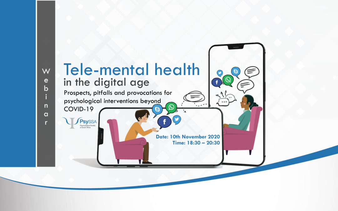 Tele-mental health in the digital age: Prospects, pitfalls and provocations for psychological interventions beyond COVID-19- Watch Now!
