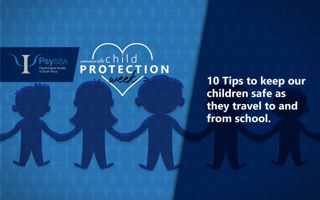 NATIONAL CHILD PROTECTION WEEK 2021 – 10 TIPS TO KEEP OUR CHILDREN SAFE  AS THEY TRAVEL TO AND FROM SCHOOL