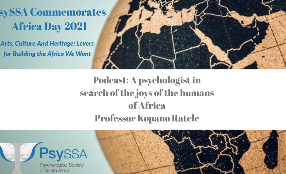 PsySSA Commemorates Africa Day 2021: A psychologist in search of the joys of the humans of Africa