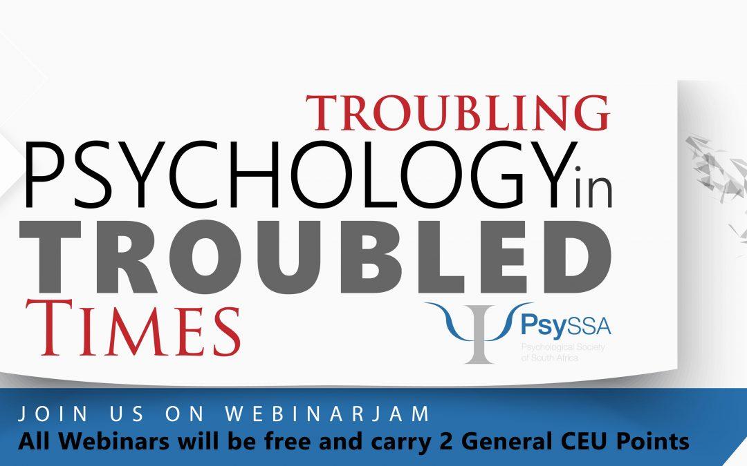 PsySSA 2021 Webinar Series – Troubling Psychology in Troubled Times