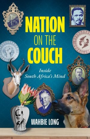 NATION ON THE COUCH Inside South Africa's Mind