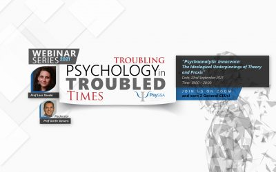 PsySSA 2021 Webinar Series – Troubling Psychology in Troubled Times – Psychoanalytic Innocence:  The Ideological Underpinnings of Theory and Praxis