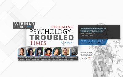 PsySSA 2021 Webinar Series – Troubling Psychology in Troubled Times – Decolonial Enactments in Community Psychology